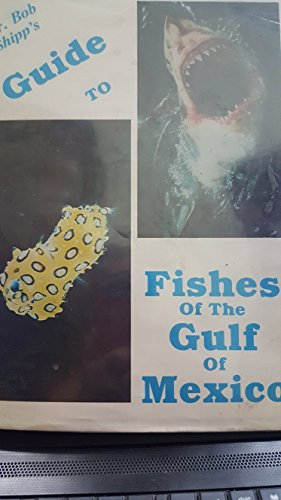 9780938917014: Dr. Bob Shipp's Guide to the Fishes of the Gulf of Mexico