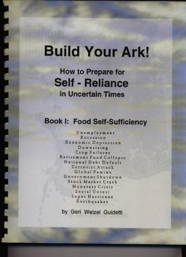 9780938928010: Build Your Ark!: How to Prepare for Self-Reliance in Uncertain Times (Ark Institute Self-Sufficiency, Vol 1)