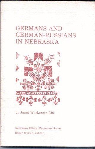 Germans and German-Russians in Nebraska: A Research: Rife, Janet Warkentin