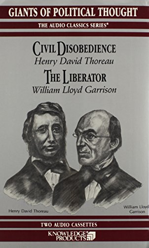 Civil Disobedience and the Liberator (Giants Of Political Thought Audio Classics)