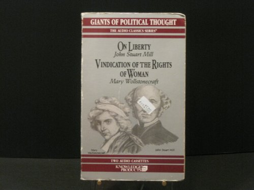 On Liberty: Vindication of the Rights of Woman (Giants of Political Thought The Audio Classics Se...