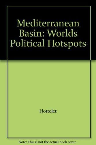 The Mediterranean Basin (The World¿s Political Hot Spots The Audio Classics Series)