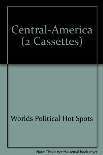 Central America (The World¿s Political Hot Spots The Audio Classics Series)