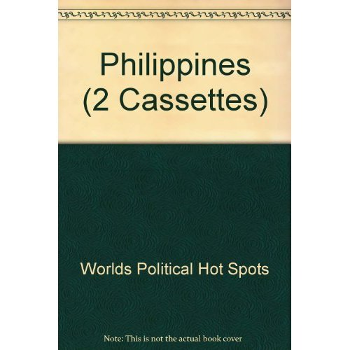 The Philippines (The World¿s Political Hot Spots The Audio Classics Series)
