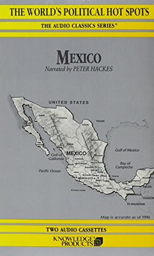 Mexico (The World¿s Political Hot Spots The Audio Classics Series)