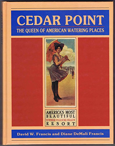 9780938936756: Cedar Point: The queen of American watering places