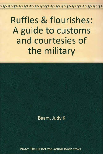 9780938936794: Ruffles & flourishes: A guide to customs and courtesies of the military