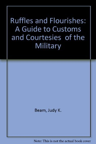 9780938936855: Ruffles and Flourishes: A Guide to Customs and Courtesies of the Military