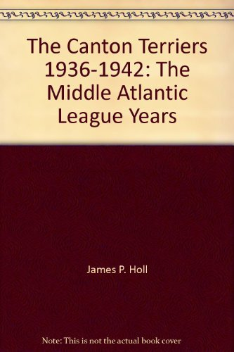 THE CANTON TERRIERS 1936-1942: The Middle Atlantic Years