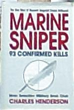 9780938936954: Marine Sniper: 93 Confirmed Kills : The True Story of Gunnery Sergeant Carlos Hathcock