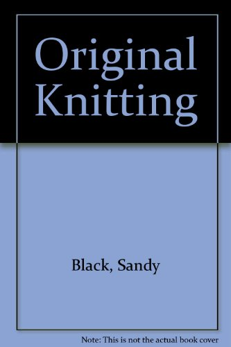 9780938953050: Original Knitting