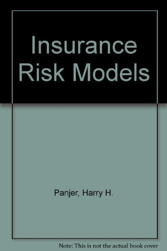 Insurance Risk Models: Panjer, Harry H., Willmot, Gordon E.