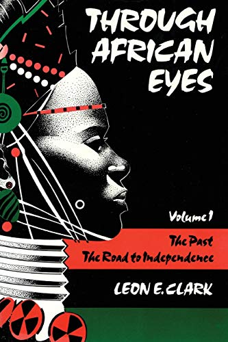 Through African Eyes Vol. 1 : The: Leon E. Clark
