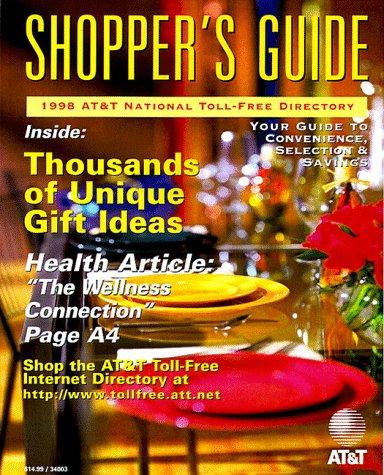 9780938963486: Shopper's Guide: 1999 AT&T National Toll-Free Directory (NATIONAL TOLL-FREE AND INTERNET DIRECTORY : SHOPPER'S GUIDE)