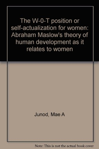 9780938968009: The W-0-T position or self-actualization for women: Abraham Maslow's theory of human development as it relates to women