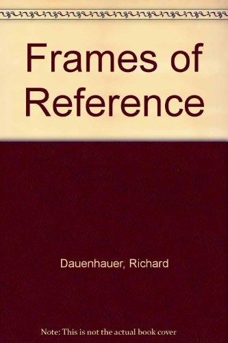 Frames of Reference: Dauenhauer, Richard
