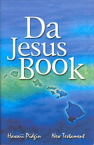 9780938978213: Da Jesus Book: Hawaii Pidgin New Testament