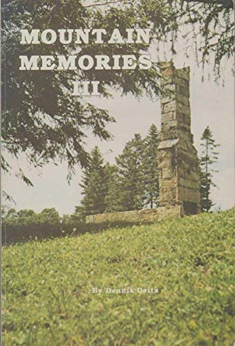 MOUNTAIN MEMORIES III: J. Dennis Deitz