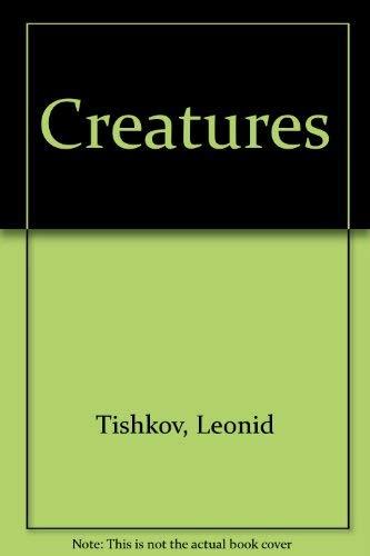 Creatures: Tishkov, Leonid