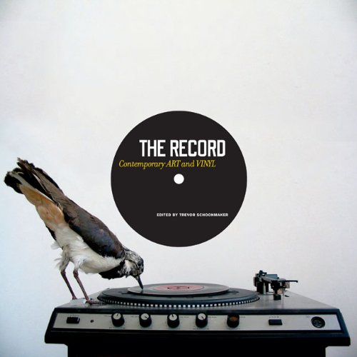 9780938989332: The Record: Contemporary Art and Vinyl