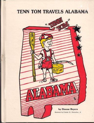 Tenn Tom Travels Alabama (1st Ed. ) (Signed): Bryars, Dianne