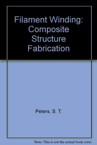 9780938994558: Filament Winding: Composite Structure Fabrication