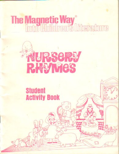 9780938997405: Nursery Rhymes: Student Activity Book [Book Only] (The Magnetic Way Into Children's Literature)