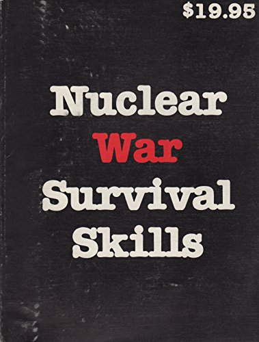 Nuclear War Survival Skills: What You and: Kearny, Cresson H.