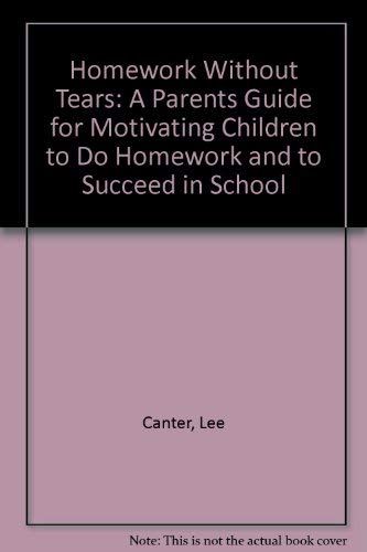 9780939007127: Homework Without Tears: A Parents Guide for Motivating Children to Do Homework and to Succeed in School