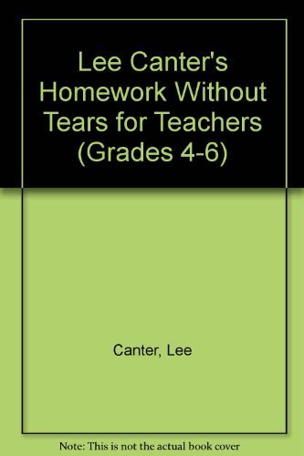 9780939007165: Lee Canter's Homework Without Tears for Teachers (GRADES 4-6)