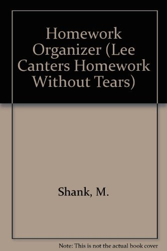 9780939007219: Homework Organizer (Lee Canters Homework Without Tears)