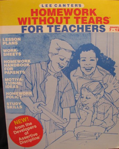 9780939007332: Lee Canter's Homework Without Tears for Teachers, Grades 7-12