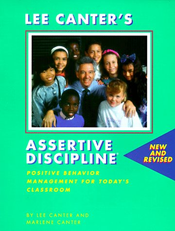 Lee Canter's Assertive Discipline: Positive Behavior Management: Lee Canter, Marlene