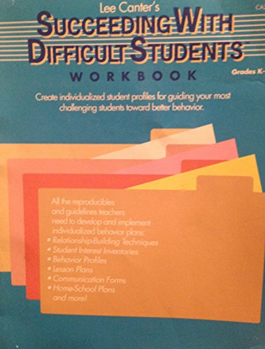 Succeeding with Difficult Students Workbook: Canter, Marlene Canter