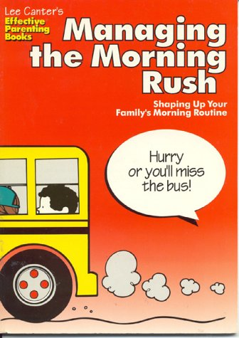 9780939007738: Managing the Morning Rush: Shaping Up Your Family's Morning Routine (Effective Parenting Books)