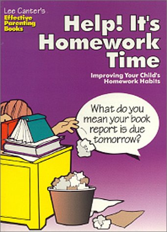 9780939007752: Lee Canter's Help! It's Homework Time: Improving Your Child's Homework Habits