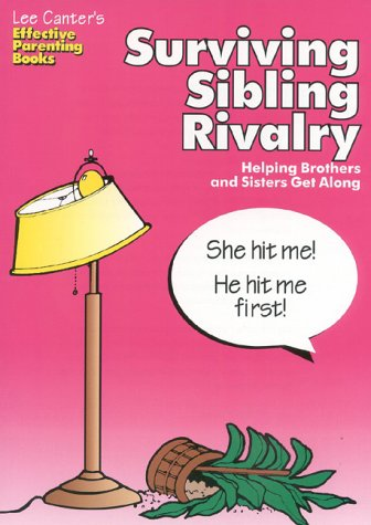 9780939007776: Surviving Sibling Rivalry: Helping Brothers and Sisters Get Along (Effective Parenting Books)