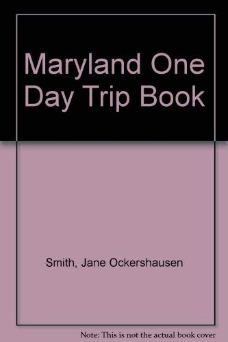 9780939009060: Maryland One Day Trip Book
