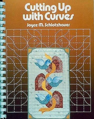 Cutting Up With Curves: Joyce M. Schlotzhauer