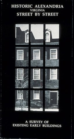 9780939009183: Historic Alexandria Virginia Street by Street: Survey of Existing Early Buildings
