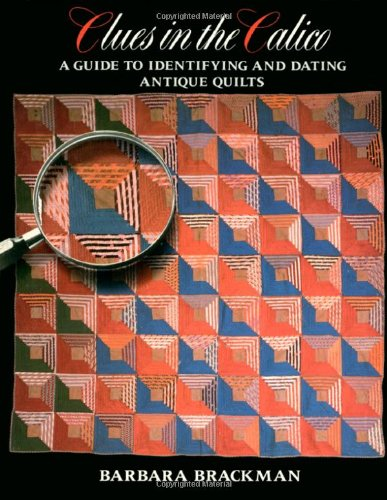 9780939009275: Clues in the Calico: A Guide to Identifying and Dating Antique Quilts
