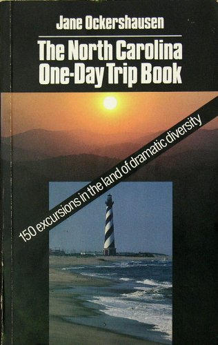 9780939009381: The North Carolina One-Day Trip Book: Land of Dramatic Diversity