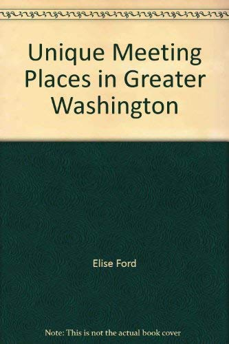 9780939009435: Unique meeting places in Greater Washington: Distinctive conference and party facilities found only in the capital area