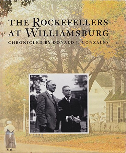 The Rockefellers at Williamsburg: Backstage With the Founders