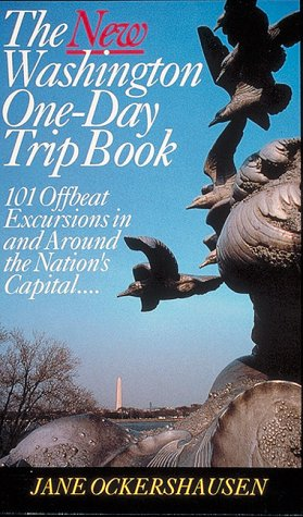 9780939009596: The New Washington One-Day Trip Book: 101 Offbeat Excursions in and Around the Nations Capital