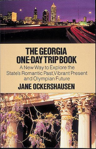9780939009718: The Georgia One-Day Trip Book: A New Way to Explore the State's Romantic Past, Vibrant Present, and Olympian Future