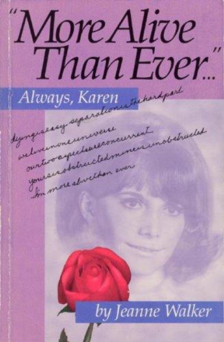 More Alive Than Ever.Always, Karen: Walker, Jeanne