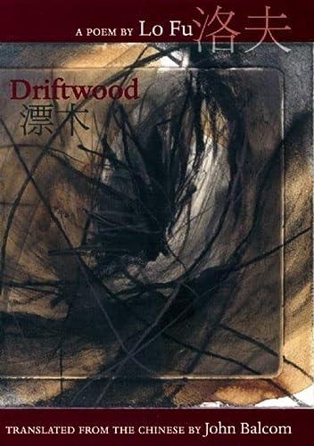 Driftwood: Lo Fu