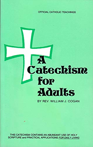 A Catechism for Adults: Cogan, Rev. William