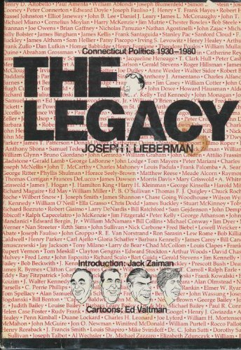 Legacy : Connecticut Politics 1930-1980 (Signed): Lieberman, Joseph I.